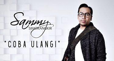 """""""Coba Ulangi"""", Single Rilisan Baru Sammy Simorangkir"""