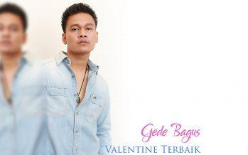 Valentine Terbaik Dari Gede Bagus
