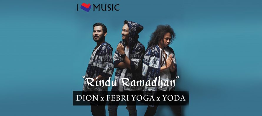 "Febri Yoga, Yoda, Dion Kolaborasi Lagu ""Rindu Ramadhan"""