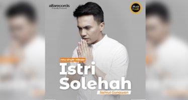 """Sahrul Gunawan Rilis Single """"Istri Solehah"""""""