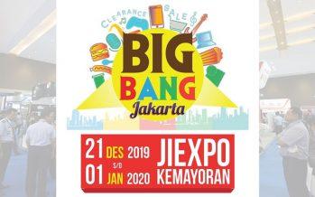 """Big Bang Jakarta 2019"". Pameran Cuci Gudang terbesar dengan Diskon hingga 90% yang dilengkapi  beragam Festival di Akhir Tahun."