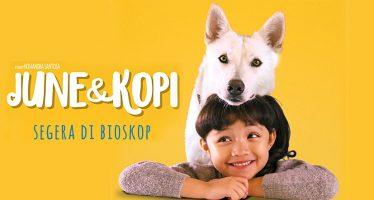 """Awal Sebuah Persahabatan """"June dan Kopi"""", Kisah Anjing dan Manusia Yang Menghangatkan. Segera di Bioskop."""